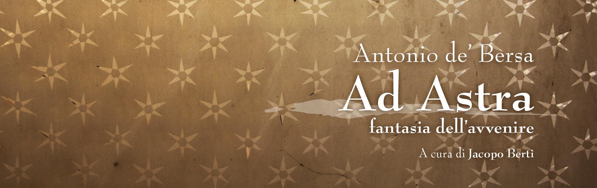 Ad Astra, di Antonio de' Bersa