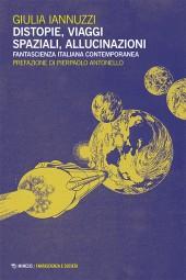 fantascienza-societ_-iannuzzi-distopie-viaggi-spaziali-allucinazioni