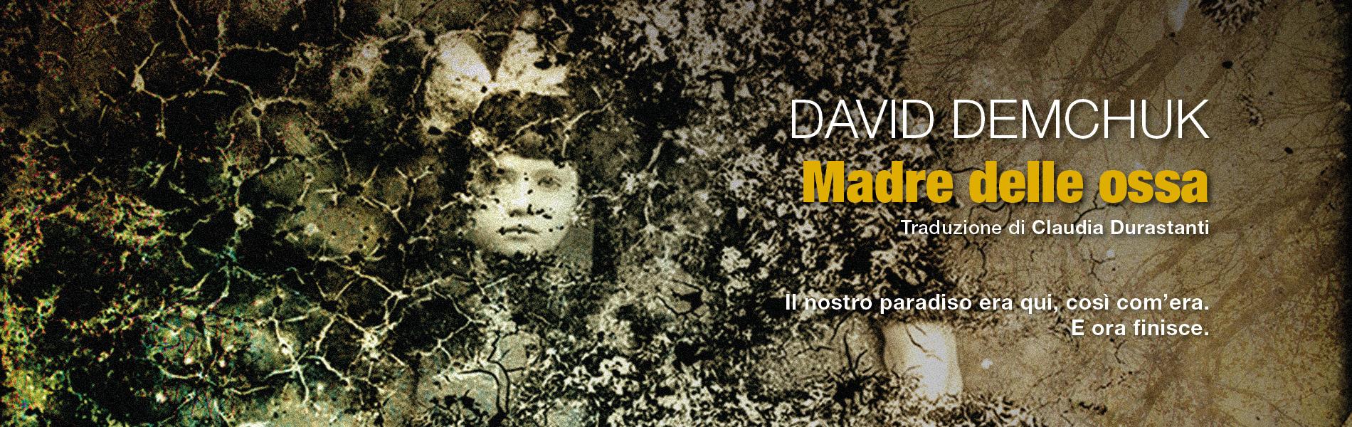 Madre delle ossa, di David Demchuk